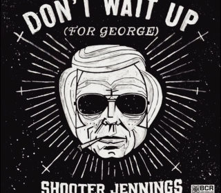 "Shooter Jennings ""Don't Wait Up (for George)"" CD 6"