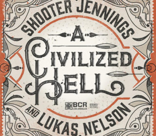 "Shooter Jennings/Lukas Nelson - A Civilized Hell - 7"" Vinyl 9"